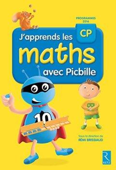 Livres Couvertures de J'apprends les maths CP avec Picbille (nouvelle édition conforme aux programmes 2016)