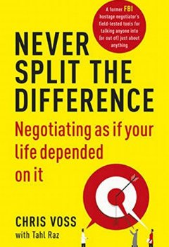Livres Couvertures de Never Split the Difference: Negotiating as if Your Life Depended on It