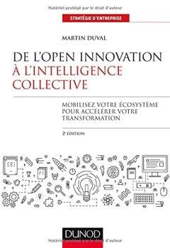Livres Couvertures de De l'Open Innovation à l'Intelligence Collective - 2e éd.: Mobilisez votre écosystème pour accélérer votre transformation
