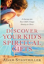 51yx1XbnAmL Discover Your Kids Spiritual Gifts by Adam Stadtmiller $0.99