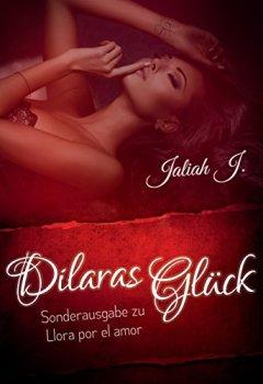Buchdeckel von Dilaras Glück: Sonderausgabe (Llora por el amor)