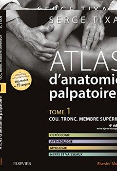 Livres Couvertures de Atlas d'anatomie palpatoire. Pack 2 tomes: Tome 1 : Cou, tronc, membre supérieur. Tome 2 : Membres inférieurs