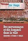 Des Personnages Et Des Hommes Dans La Ville: Géographies Littéraires Et Sociales