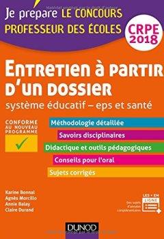 Livres Couvertures de Entretien à partir d'un dossier - Système éducatif - EPS et Santé - CRPE 2018: Professeur des écoles