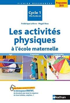 Livres Couvertures de Les activités physiques à l'école maternelle