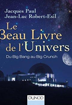 Livres Couvertures de Le Beau Livre de l'Univers - 3e. éd. - Du Big Bang au Big Crunch