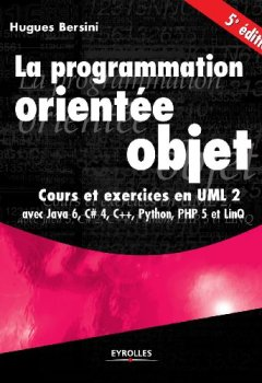 Livres Couvertures de La programmation orientée objet - Cours et exercices en UML 2 avec Java 6, C# 4, C++, Python, PHP 5 et LinQ