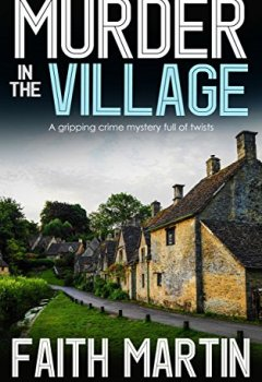 Livres Couvertures de MURDER IN THE VILLAGE a gripping crime mystery full of twists (English Edition)