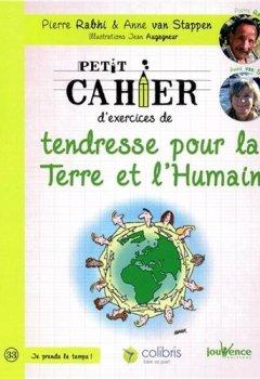 Livres Couvertures de Petit cahier d'exercices de tendresse pour la Terre et l'Humain : La voie du colibri
