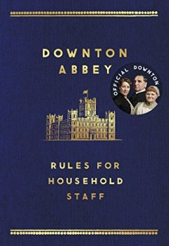 Buchdeckel von The Downton Abbey Rules for Household Staff (English Edition)