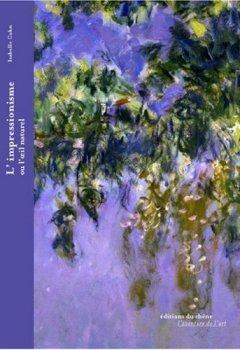 Livres Couvertures de L'impressionnisme ou l'oeil naturel
