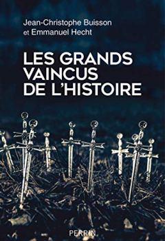 Telecharger Les grands vaincus de l'histoire de Jean-Christophe BUISSON