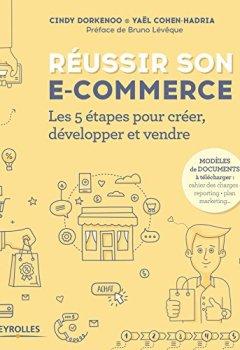 Livres Couvertures de Réussir son e-commerce: Les 5 étapes pour créer, développer et vendre. Préface de Bruno Lévêque