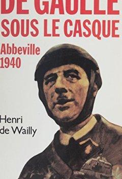 Livres Couvertures de Abbeville 1940: De Gaulle sous le casque