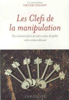 Livres Couvertures de Les clefs de la manipulation