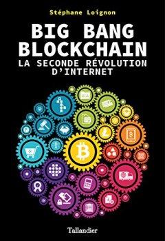 Livres Couvertures de Big Bang Blockchain: La seconde révolution d'internet