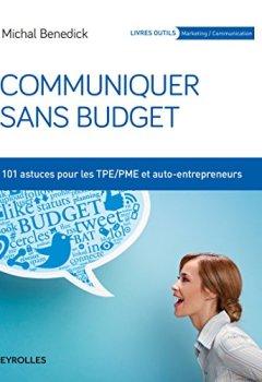 Livres Couvertures de Communiquer sans budget: 101 astuces pour les TPE-PME et auto-entrepreneurs.