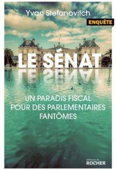 Livres Couvertures de Le Sénat: Un paradis fiscal pour des parlementaires fantômes