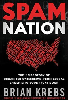 Livres Couvertures de Spam Nation: The Inside Story of Organized Cybercrime-from Global Epidemic to Your Front Door
