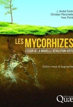 Livres Couvertures de Les mycorhizes : L'essor de la nouvelle révolution verte