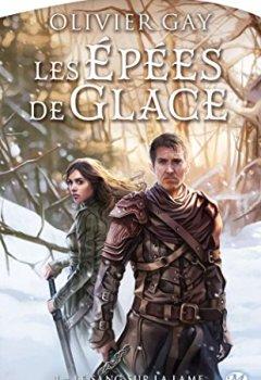 Olivier Gay - Les Épées de glace, T1 : Le Sang sur la lame 2019