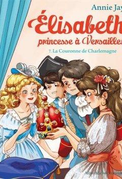 Livres Couvertures de Elisabeth, princesse à Versailles, Tome 7 : La Couronne de Charlemagne
