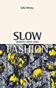 Slow Fashion: Aesthetics Meets Ethics (English Edition)
