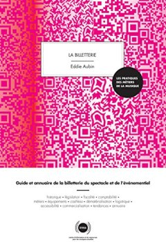 Livres Couvertures de La billetterie : Guide et annuaire de la billetterie du spectacle vivant et de l'événementiel