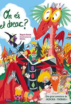 Portada del libro deOn és el drac?: Una gran aventura de «busca i troba» (Sant Jordi)