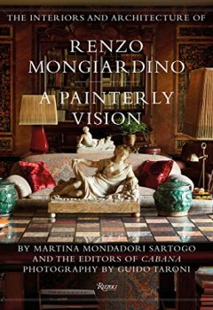 Livres Couvertures de The Interiors and Architecture of Renzo Mongiardino: A Painterly Vision