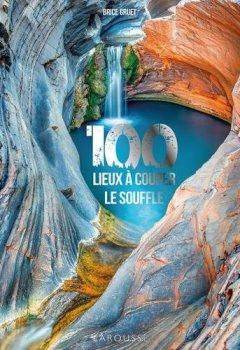 Livres Couvertures de 100 lieux à vous couper le souffle