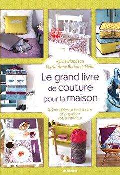Livres Couvertures de Le grand livre de couture pour la maison : 43 modèles pour décorer et organiser votre intérieur