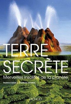 Livres Couvertures de Terre secrète-Merveilles insolites de la planète