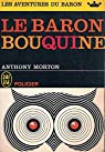 Anthony Morton. Le Baron bouquine . Traduit de l'anglais par Claire Séguin