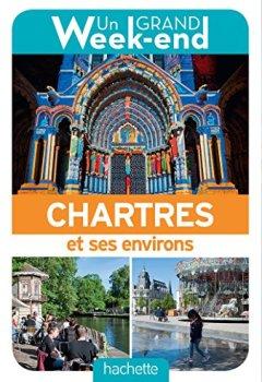Livres Couvertures de Un Grand Week-End à Chartres et ses environs