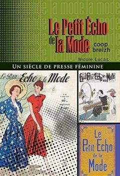 Livres Couvertures de Le petit écho de la mode : Un siècle de presse féminine