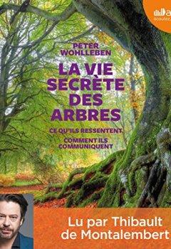 Livres Couvertures de La vie secrète des arbres : Ce qu'ils ressentent - Comment ils communiquent