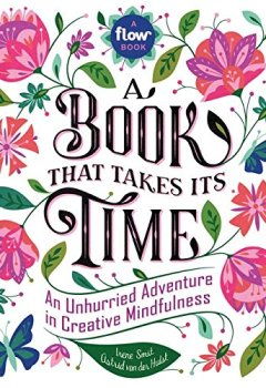 Livres Couvertures de A Book That Takes Its Time: An Unhurried Adventure in Creative Mindfulness