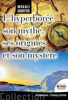 Livres Couvertures de L'Hyperborée - Son mythe, ses origines et son mystère
