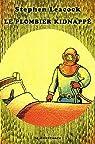 Le Plombier kidnappé : Et autres bonnes vieilles histoires