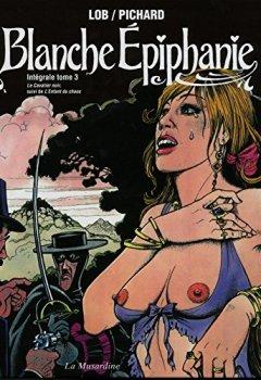 Livres Couvertures de Blanche Epiphanie. Intégrale tome 3