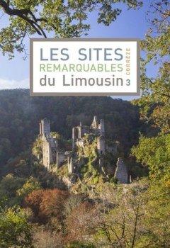 Livres Couvertures de Les sites remarquables du Limousin : Tome 3 : Corrèze