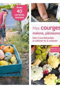 Livres Couvertures de Mes courges, melons, pâtissons...