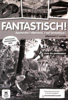 Livres Couvertures de Allemand 1re année A1, Fantastisch! : Livre du professeur