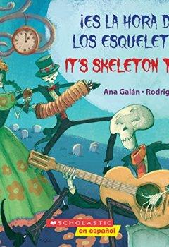 Portada del libro deEs la Hora de los Esqueletos!/It's Skeleton Time!