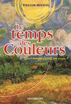 Livres Couvertures de Temps des couleurs - Quel temps fait-il en vous ?
