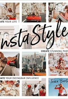 Livres Couvertures de InstaStyle: Curate Your Life, Create Stunning Photos, and Elevate Your Instagram Influence
