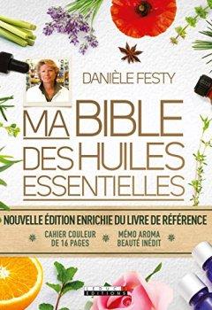 Livres Couvertures de Ma bible des huiles essentielles (édition enrichie)