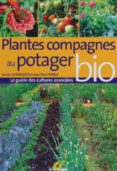 Livres Couvertures de Plantes compagnes au potager bio : Le guide des cultures associées