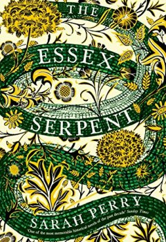 Livres Couvertures de The Essex Serpent: The number one bestseller and British Book Awards Book of the Year